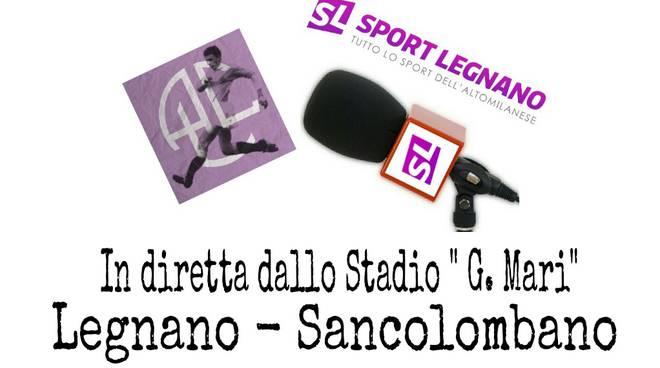 Diretta Legnano-Sancolombano