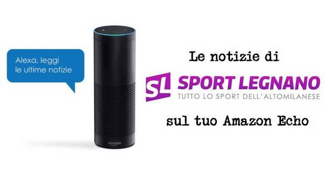 Sport Legnano sbarca su Alexa, da oggi le nostre notizie si possono ascoltare