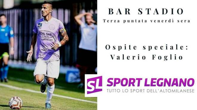 Bar Stadio terza puntata ospite speciale Valerio Foglio