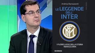 Andrea Ramazzotti Le leggende dell'Inter I fuoriclasse della Storia nerazzurra