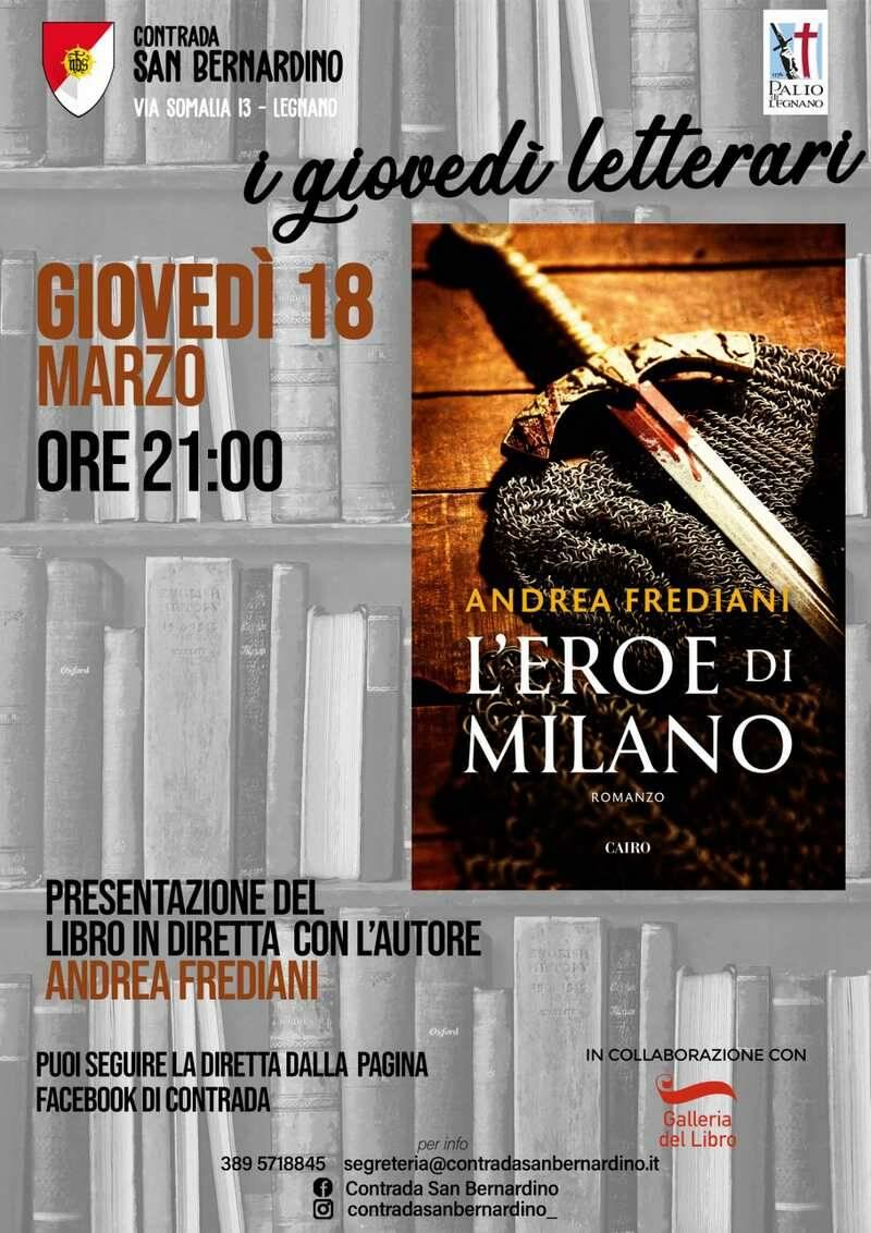 Giovedì Letterari Contrada San Bernardino Andrea Frediani L'eroe di Milano