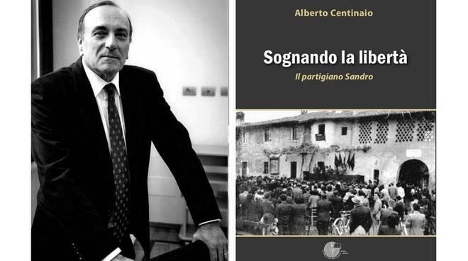 Alberto Centinaio Sognando la Libertà, il partigiano Sandro